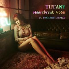TIFFANY - Heartbreak Hotel (DJ BIRABIRA remix)