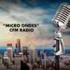 PODCAST MICRO ONDES CFM RADIO 300716