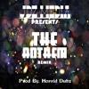 JDZ Media Presents - The Anthem Remix[[ Prod By. Horrid Dubz ]]
