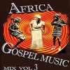 Nigeria-Africa Gospel Music Mix 3 | africa-gospel.comli.com