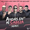 Andas En Mi Cabeza (Official Remix) - Chino Y Nacho Ft. Daddy Yankee, Don Omar Y Wisin 2016