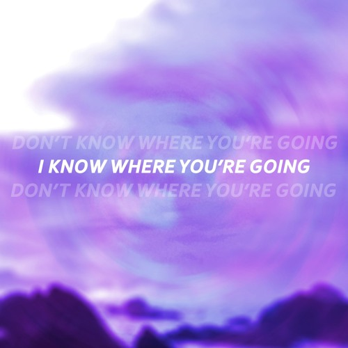 I Know Where You're Going (feat. Degh)