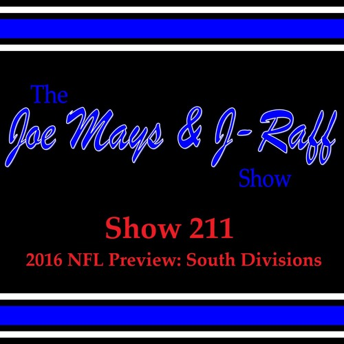 The Joe Mays & J-Raff Show: Episode 211 - 2016 NFL Preview: South Divisions