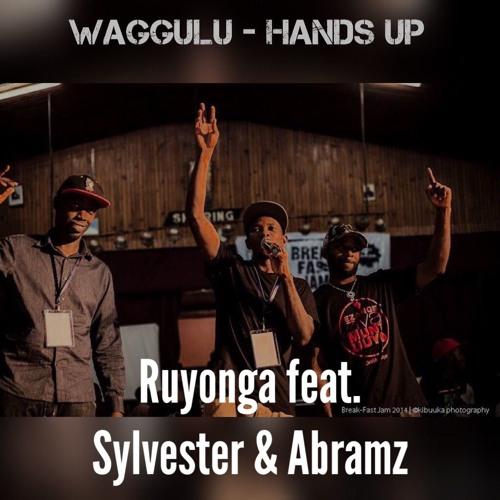 Waggulu - Hands Up ( Ruyonga feat. Sylvester and Abramz)