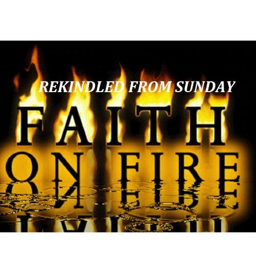 7 31 16 FAITH ON FIRE