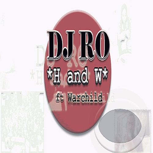 "DJ RO: ""H and W"" feat Warchild"