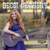 Becci Nethery - Beautiful Life [25 to 29 July 2016]