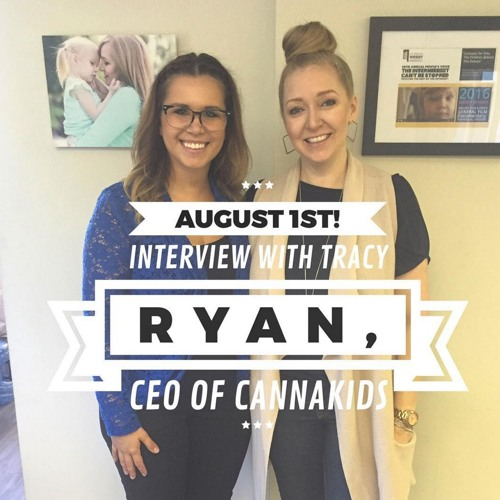 Episode 001 - Killing Cancer With Cannabis with Tracy Ryan CEO of CannaKids