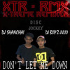 DON'T LET ME DOWN 2016 (D'SHANCHAI ft. D'BOPZ JULIO)