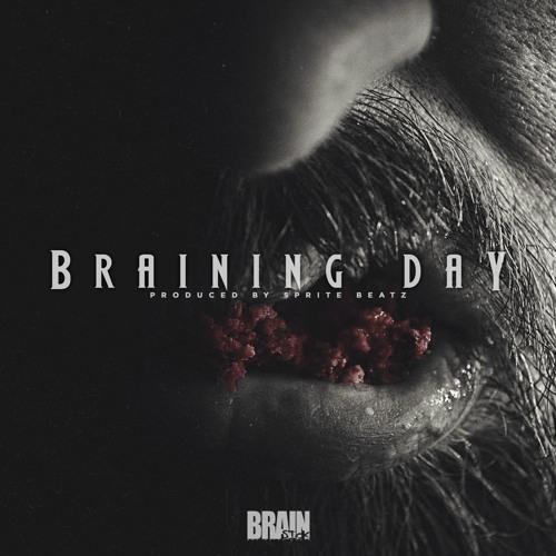 Braining Day (produced by Sprite Beatz)
