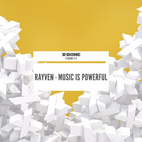 Rayven - Music Is Powerful (#XBONE112)