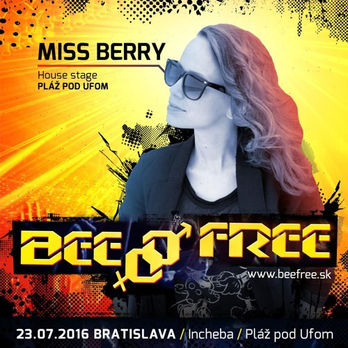 Missberry @ Bee Free 2016 - House Stage