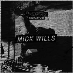 Phormix Podcast #56 Document •13•  Mick Wills