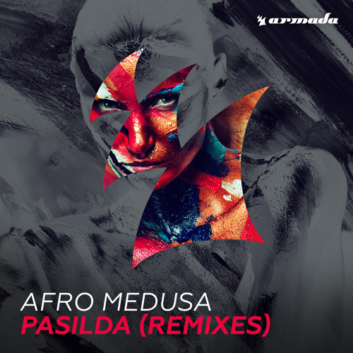 Afro Medusa - Pasilda (Remixes) [OUT NOW]
