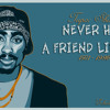 2Pac - Never Had A Friend Like Me (Echale Mojo Remix)