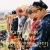 CoversbyKate - SAVE ME by BTS (방탄소년단) - Original Ver.