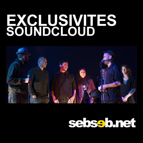 Soundcloud Exclus / Sebseb & Friends