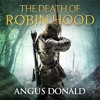 The Death Of Robin Hood by Angus Donald (Audiobook Extract)