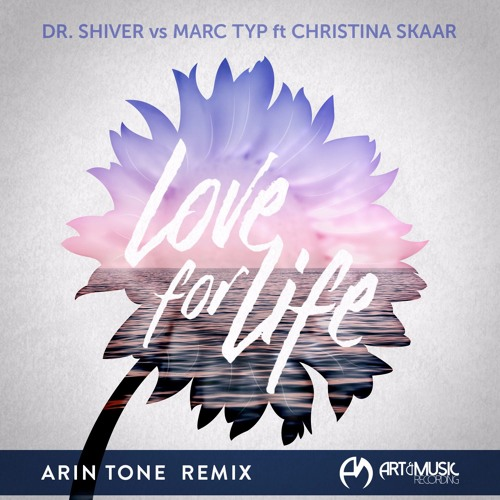 Dr. Shiver vs Marc Typ ft Christina Skaar - Love For Life (Arin Tone Remix) [FREE DOWNLOAD]