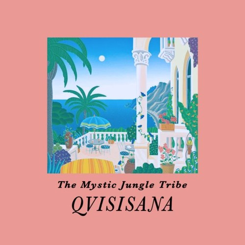 "[EAS012] The Mystic Jungle Tribe - ""Qvisisana"""
