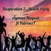 Ayman Nageeb  ft. FairouzT _ Nuspiration 2 (Beach Party)