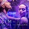 Anitta - Sim ou não (feat. Maluma)