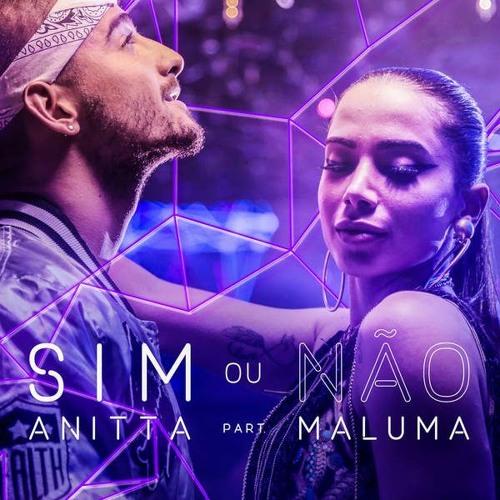 Anitta - Sim ou não (feat. Maluma) Song