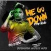 He Go Down - Irene Ntale