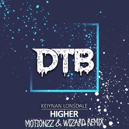 Keiynan Lonsdale - Higher (Motionzz & Wizard Remix)