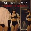 Selena Gomez - Hands To Myself (Acoustic Version)
