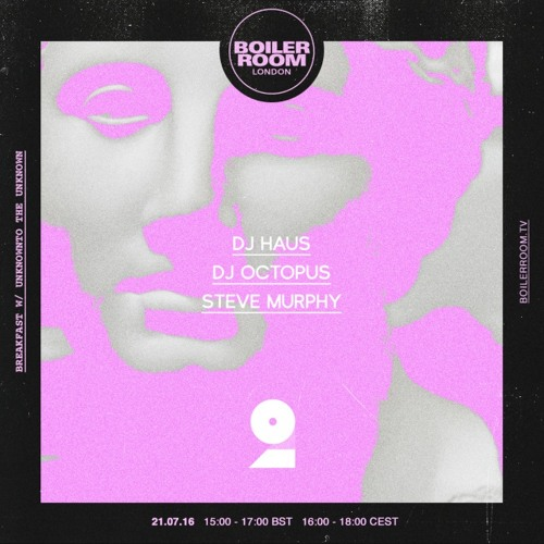 Breakfast With Unknown To The Unknown (+ DJ Haus, DJ Octopus