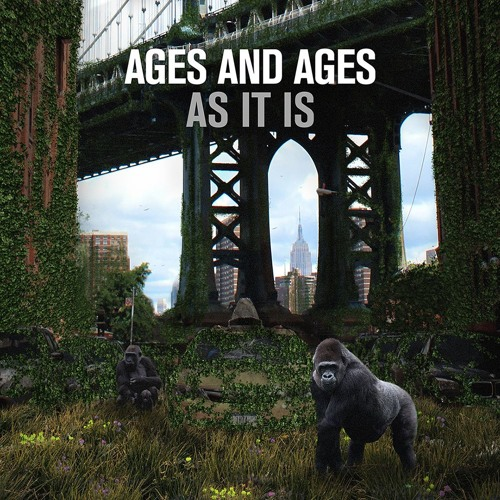 Ages and Ages - As It Is