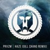 PRXZM - Haze (Gill Chang Remix) mp3