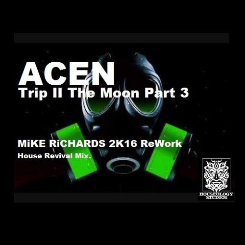 Acen Trip To The Moon Part 3 - MiKE RiCHARDS 2K16 ReWork