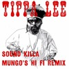 Tippa Lee - Sound Killa (Mungo's Hi Fi Remix)