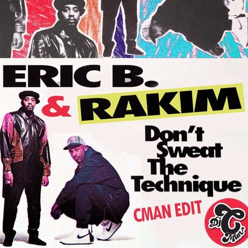 Eric B & Rakim - Don't Sweat The Technique (CMAN Edit) ** Free Download click Buy