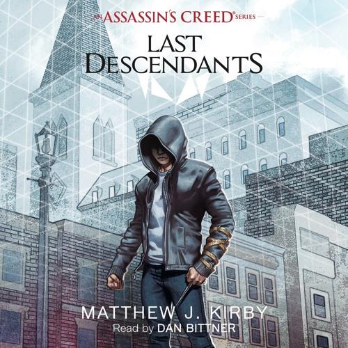 LAST DESCENDANTS: AN ASSASSIN'S CREED NOVEL SERIES by ...
