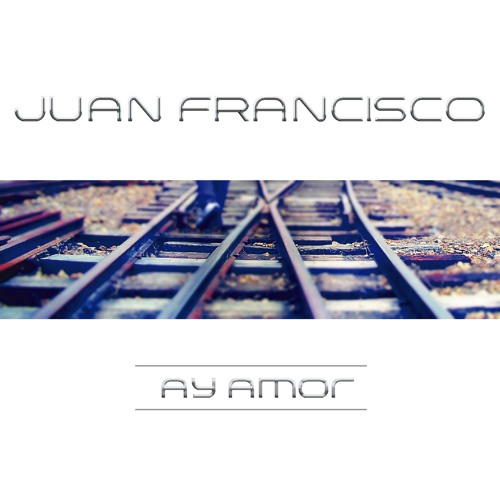 Baixar Single AY AMOR by JUAN FRANCISCO