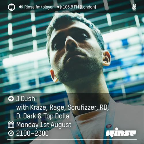 Rinse FM Podcast - J Cush w/ Kraze, Rage, Scrufizzer, RD, D.Dark & Top Dollar - 1st August 2016
