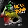 He Go Down - Irene Ntale ( @Irenentale )