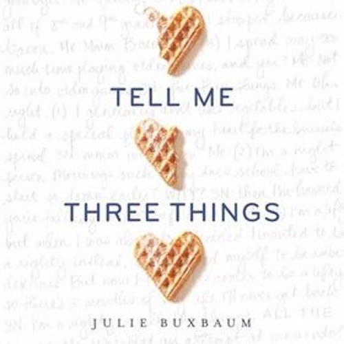 TELL ME THREE THINGS by Julie Buxbaum, read by Jorjeana Marie