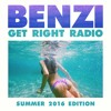 BENZI | Get Right Radio (Summer 2016 Edition)