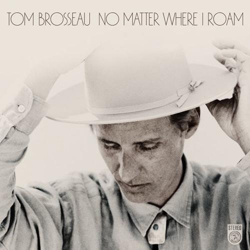 Tom Brosseau -  No Matter Where I Roam - North Dakota Impressions