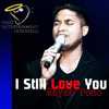 Rayen Pono -  I Still Love You