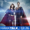 New Superman Suit on Supergirl! & Fan Questions! | HawkTalk Ep. 76