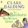 The Racehorse Who Wouldn't Gallop written and narrated by Clare Balding (audiobook extract)