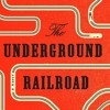 THE UNDERGROUND RAILROAD by Colson Whitehead, narrated by Bahni Turpin