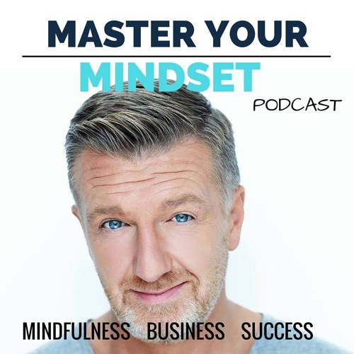 Master Your Mindset podcast met Michael Pilarczyk