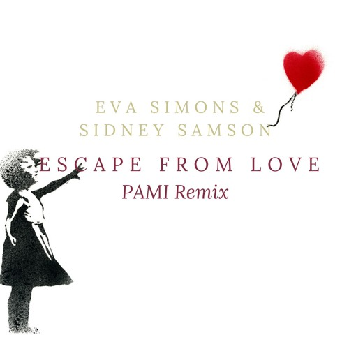 Eva Simons & Sidney Samson - Escape From Love (PAMI Remix
