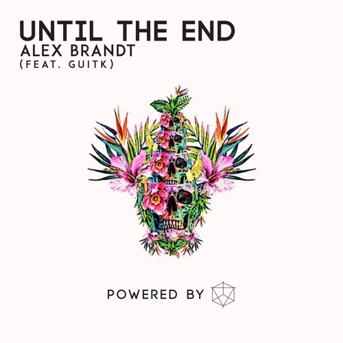 Alex Brandt - Until The End (feat. GuitK)